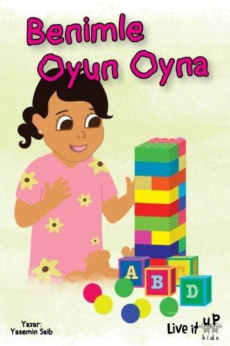 Benimle Oyun Oyna (Live It Up Kids Kitap Serileri) (Turkish Edition)