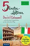 PONS 5-Minuten-Lektüren Italienisch A1 - Dov'è il Colosseo? … und viele weitere Kurzgeschichten aus dem italienischen Alltag. Mit 20 Mind-Maps zum Wortschatzlernen.