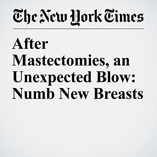 After Mastectomies, an Unexpected Blow: Numb New Breasts copertina