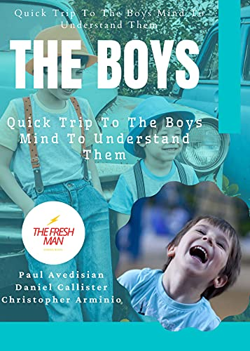 The Boys : Quick Trip To The Boys Mind To Understand Them (FRESH MAN) (English Edition)