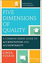 Five Dimensions of Quality: A Common Sense Guide to Accreditation and Accountability (The Jossey-bass Higher and Adult Education Series)