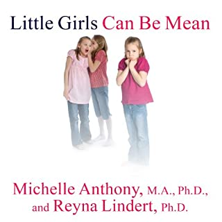 Little Girls Can Be Mean     Four Steps to Bully-Proof Girls in the Early Grades              By:                                                                                                                                 Michelle Anthony,                                                                                        Reyna Lindert                               Narrated by:                                                                                                                                 Emily Durante                      Length: 7 hrs and 17 mins     30 ratings     Overall 4.0
