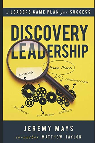 Discovery Leadership: A Leader's Game Plan for Success