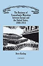 The Business of Transatlantic Migration between Europe and the United States, 1900-1914: Mass migration as a transnational business in long distance travel