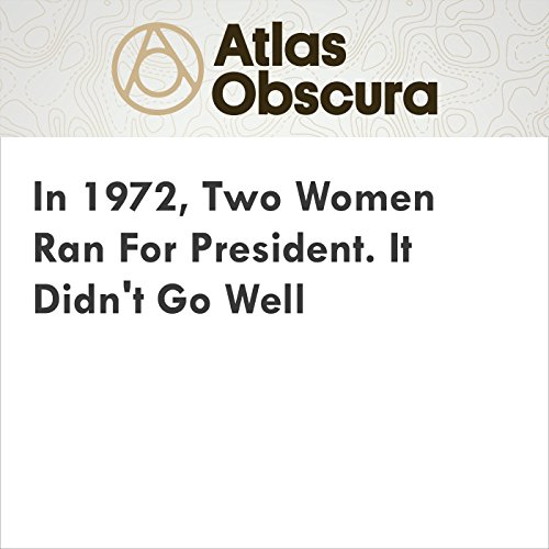 In 1972, Two Women Ran For President. It Didn't Go Well cover art