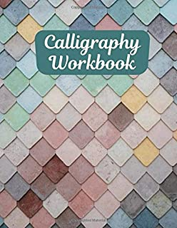 """Calligraphy Workbook: Practice Workbook, Lettering & Calligraphy Paper Pad Notebook Journal for All Calligraphic Drawings Writing Exercise Book, ... 8.5"""" x 11"""", 110 Pages (Calligraphic Notepad)"""