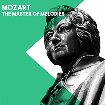 Mozart The Master of Melodies
