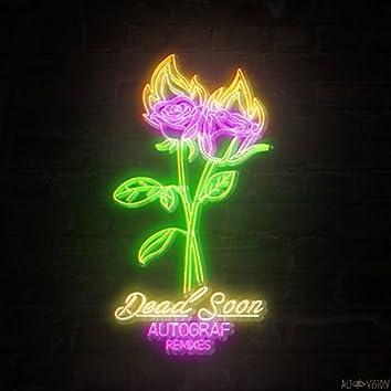 Dead Soon (Remixes)