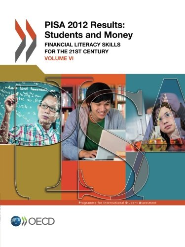 Pisa Pisa 2012 Results: Students and Money (Volume Vi): Financial Literacy Skills for the 21st Century