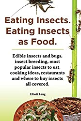 Eating Insects. Eating Insects as Food.