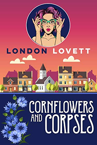 Cornflowers and Corpses (Port Danby Cozy Mystery Book 13)