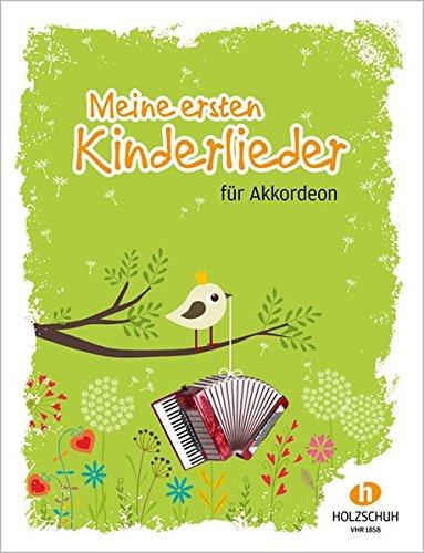 Meine ersten Kinderlieder: 27 Kinderlieder für den Anfangsunterricht am Akkordeon: 27 Kinderlieder fr den...
