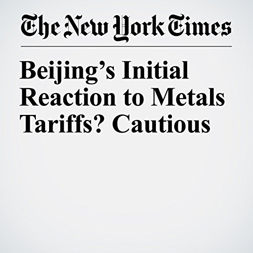 Beijing's Initial Reaction to Metals Tariffs? Cautious copertina