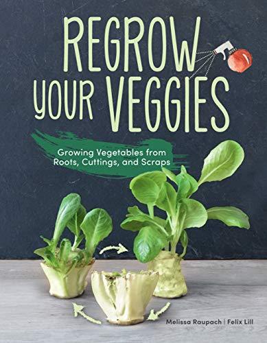 Raupach, M: Regrow Your Veggies