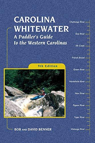 Carolina Whitewater: A Paddler's Guide to the Western Carolinas (Canoe and Kayak...