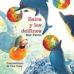 Zaira y los delfines (Zaira and the Dolphins) (Spanish Edition) by [Cha Coco Mar Pavon, Cha Coco]