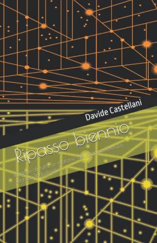 Ripasso biennio per Istituti tecnici industriali: Realizzato da Davide Castellani