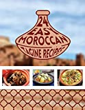 24 Easy Moroccan Tagine recipes: Twenty Four Delicious Moroccan Tagine One-Pot Cooking Food Recipes