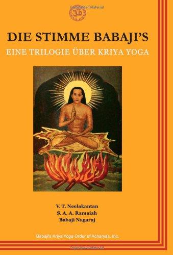 Die Stimme Babajis: Eine Trilogie über Kriya Yoga