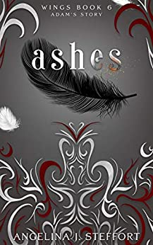 Ashes: Adam's Story (Wings Book 6) by [Angelina J. Steffort]