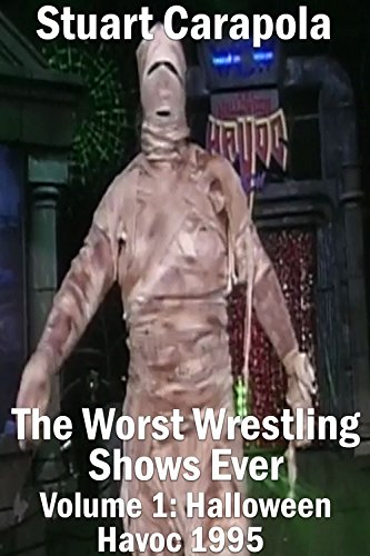 The Worst Wrestling Shows Ever Volume 1: Halloween Havoc 1995 (English Edition)