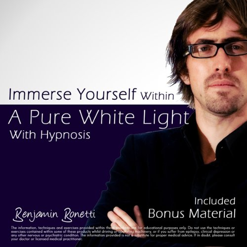 Immerse Yourself Within a Pure White Light audiobook cover art