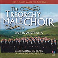 Live in Australia by Treorchy Choir (2009-11-06)