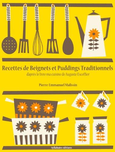 Couverture du livre Recettes de Beignets et Puddings Traditionnels (La cuisine d'Auguste Escoffier t. 2)