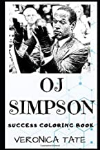 OJ Simpson Success Coloring Book: An American Former Football Running Back and Convicted Felon. (OJ Simpson Success Coloring Books)