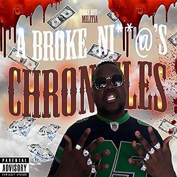 A Broke Nigga's Chronicles