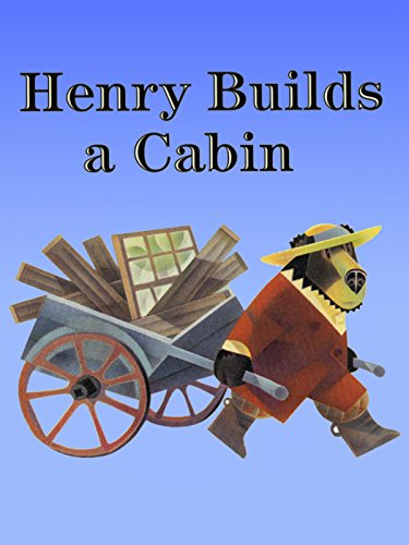 Henry Builds a Cabin