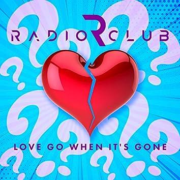 Love Go When It's Gone