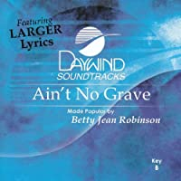 Ain't No Grave [Accompaniment/Performance Track] by Made Popular By: Betty Jean Robinson