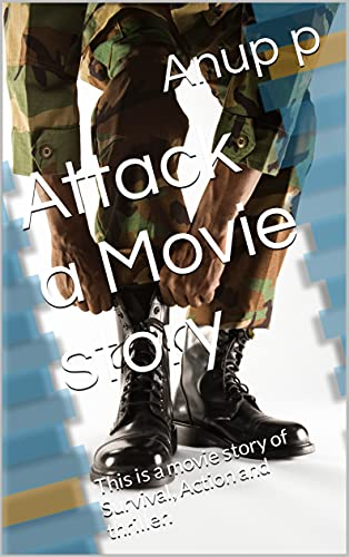 Attack a Movie story: This is a movie story of Survival, Action and thriller.