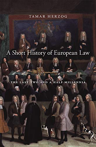 Compare Textbook Prices for A Short History of European Law: The Last Two and a Half Millennia Reprint Edition ISBN 9780674237865 by Herzog, Tamar