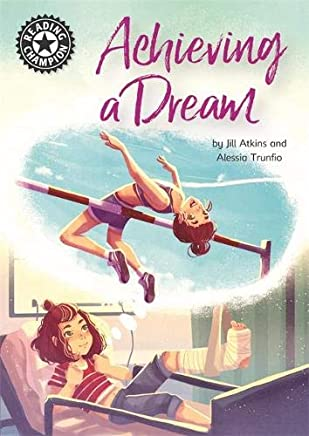 Achieving a Dream: Independent Reading 18 (Reading Champion)