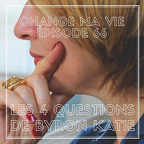 Couverture de Les quatre questions de Byron Katie