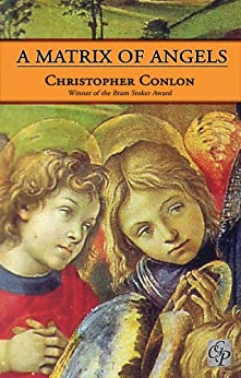 A Matrix of Angels by [Christopher Conlon]