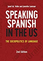 Speaking Spanish in the Us: The Sociopolitics of Language (Mm Textbooks)