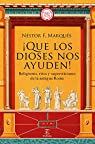 ¡Que los dioses nos ayuden! Religiones, ritos y supersticiones de la antigua Roma par Marqués González
