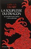 La Souplesse du dragon - Les fondamentaux de la culture chinoise - Albin Michel - 29/01/2014