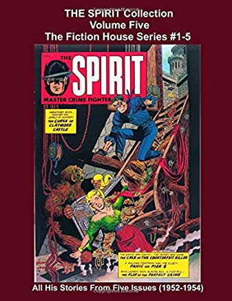 THE SPIRIT Collection Volume Five: The Fiction House Series #1-5 -- All His Stories From Five Issues (1952-1954)