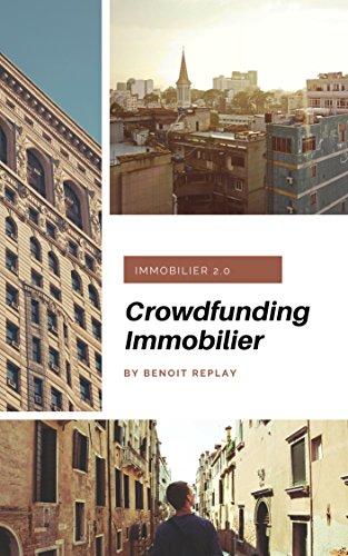 Crowdfunding immobilier: investir dans la pierre depuis chez soi ! (French Edition)