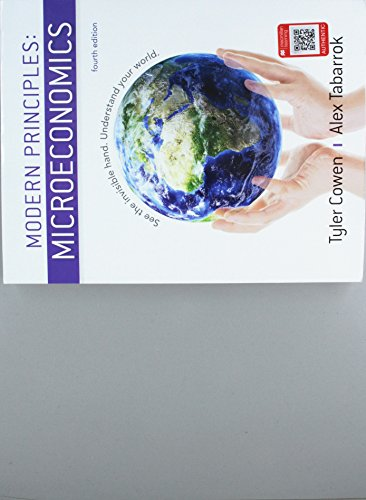 Compare Textbook Prices for Modern Principles: Microeconomics Fourth Edition ISBN 9781319098766 by Cowen, Tyler,Tabarrok, Alex