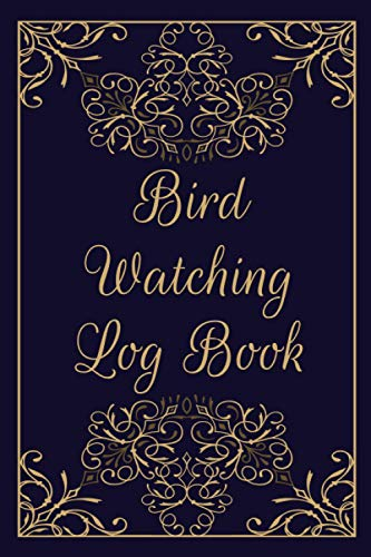 Bird Watching Log Book: Guided Bird Watching Journal with Sections for Pictures, Location, Weather Conditions and Bird Head - Gift Idea for Birdwatcher and Birdwatching Lover - Log Wildlife Birds
