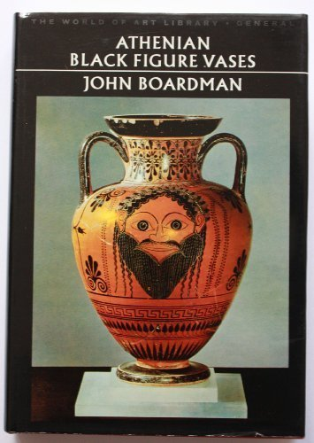 Athenian Black Figure Vases (World of Art)