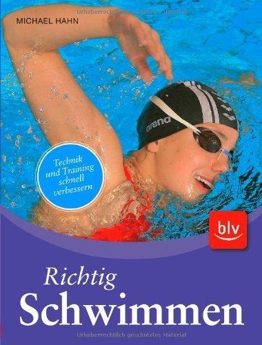 Richtig Schwimmen: Technik und Training schnell verbessern by Michael Hahn(September 2009)