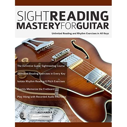Sight Reading Mastery for Guitar: Unlimited reading and rhythm exercises in all keys (Sight Reading for Modern Instruments Book 1) (English Edition)