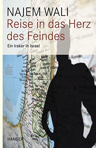Reise in das Herz des Feindes: Ein Iraker in Israel PDF Books