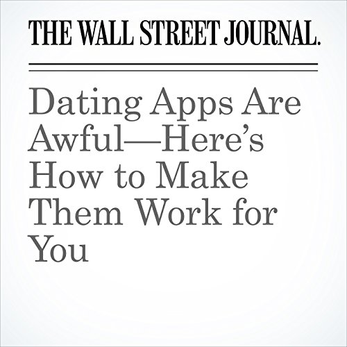 Dating Apps Are Awful—Here's How to Make Them Work for You copertina